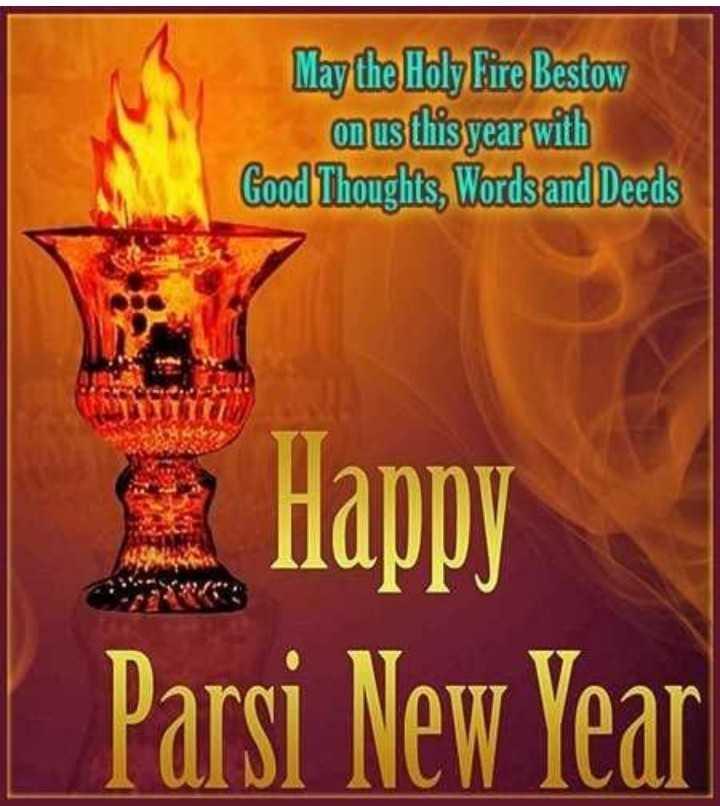 💐 પતેતી - May the Holy Fire Bestow on us this year with Good Thoughts , Words and Deeds Happy Parsi New Year - ShareChat
