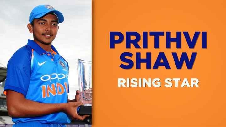 🏏 પૃથ્વી શૉ - PRITHVI SHAW O RISING STAR INDI - ShareChat