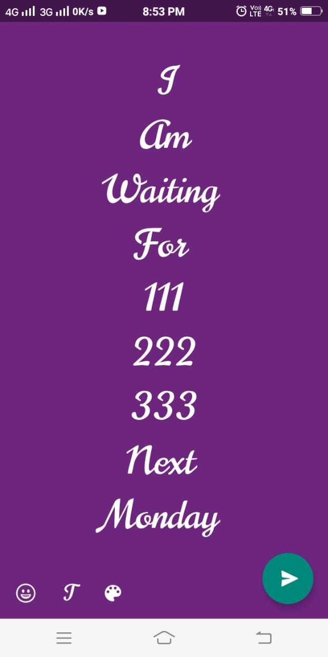 💘 પ્રેમ 💘 - 4Gull 3G | | OK / s 8 : 53 PM YOR 4G 51 % O Am Waiting For 111 222 333 Next Monday % To - ShareChat