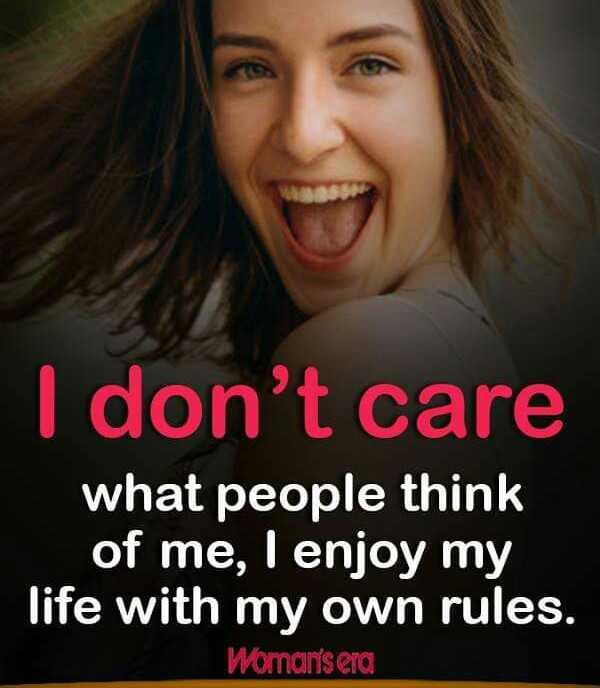 💘 પ્રેમ 💘 - I don ' t care what people think of me , I enjoy my life with my own rules . Womansera - ShareChat