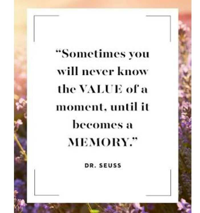💘 પ્રેમ 💘 - Sometimes you will never know the VALUE of a moment , until it becomes a MEMORY . DR . SEUSS - ShareChat
