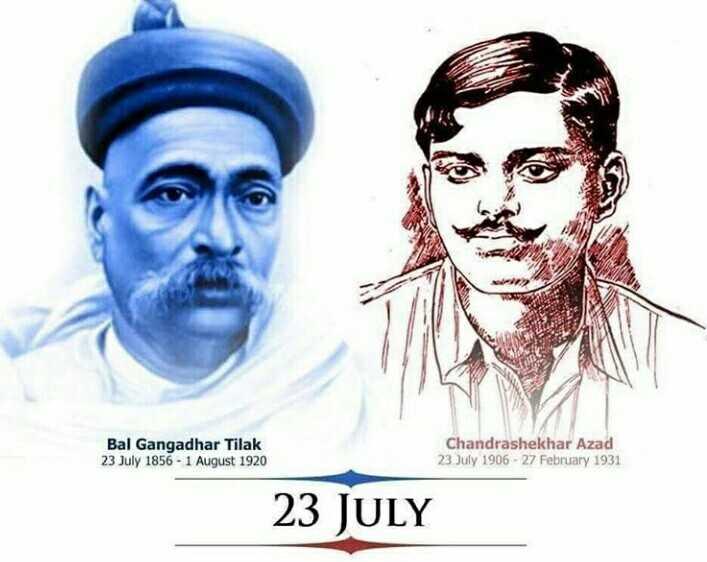 🙏 બાળ ગંગાધર તિલક પુણ્યતિથિ - Bal Gangadhar Tilak 23 July 1856 - 1 August 1920 Chandrashekhar Azad 23 July 1906 - 27 February 1931 23 JULY - ShareChat