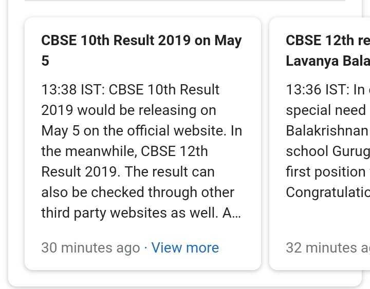 📚 બોર્ડ પરીક્ષા માહિતી - CBSE 10th Result 2019 on May CBSE 12th re Lavanya Bala 13 : 38 IST : CBSE 10th Result 2019 would be releasing on May 5 on the official website . In the meanwhile , CBSE 12th Result 2019 . The result can also be checked through other third party websites as well . A . . . 13 : 36 IST : In special need Balakrishnan school Gurug first position Congratulatic 30 minutes ago · View more 32 minutes a - ShareChat