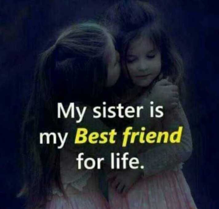 👫 ભાઇ-બહેન પ્રેમ - My sister is my Best friend for life . - ShareChat