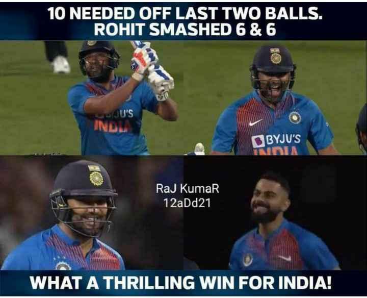 🏏 ભારતની શાનદાર જીત - 10 NEEDED OFF LAST TWO BALLS . ROHIT SMASHED 6 & 6 UU ' S IND BYJU ' S TAIDIA Raj Kumar 12aDd21 WHAT A THRILLING WIN FOR INDIA ! - ShareChat