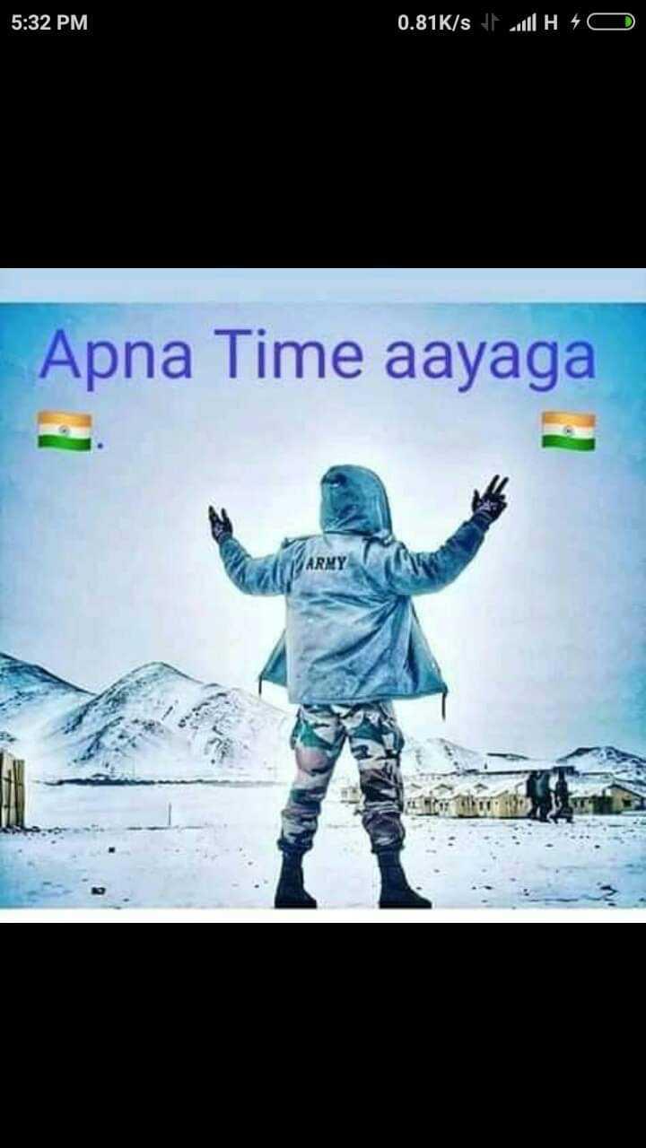 🇮🇳 ભારતીય સેના - 5 : 32 PM 0 . 81K / s full H D Apna Time aayaga - ShareChat