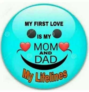 📜 માતા-પિતા કોટ્સ - MY FIRST LOVE IS MY MOM DAD AND Why Lelines - ShareChat