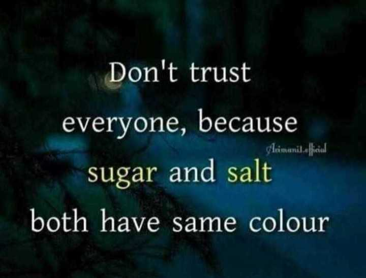 🌞 મારું ટેલેન્ટ - Don ' t trust everyone , because sugar and salt both have same colour Sleimeni . official - ShareChat