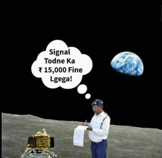 🚀 મિશન ચંદ્રયાન-2 - Signal Todne ka * 15 , 000 Fine Lgega ! - ShareChat