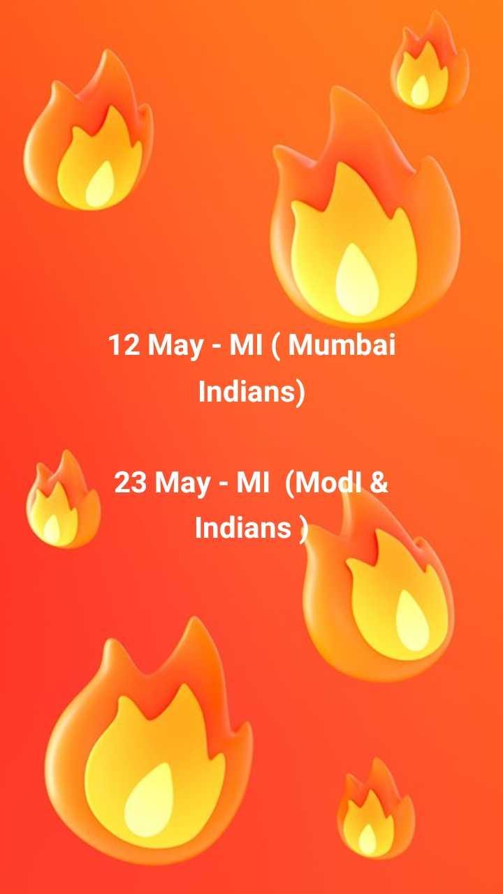 મોદી સરકાર - 12 May - MI ( Mumbai Indians ) 23 May - MI ( Modl & Indians ) - ShareChat