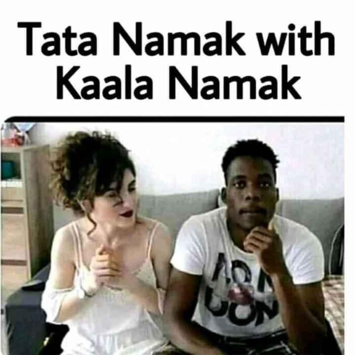 🤣 રમુજી ફોટો - Tata Namak with Kaala Namak - ShareChat