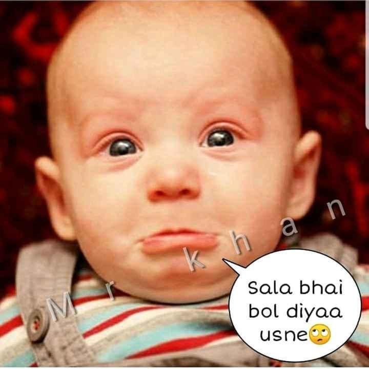 🤣 રમુજી ફોટો - Sala bhai bol diyaa usne - ShareChat