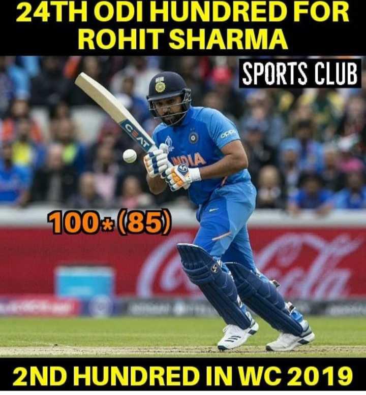 🏏 રોહિત શર્મા - 24TH ODI HUNDRED FOR ROHIT SHARMA SPORTS CLUB 100 = ( 85 ) 2ND HUNDRED IN WC 2019 - ShareChat
