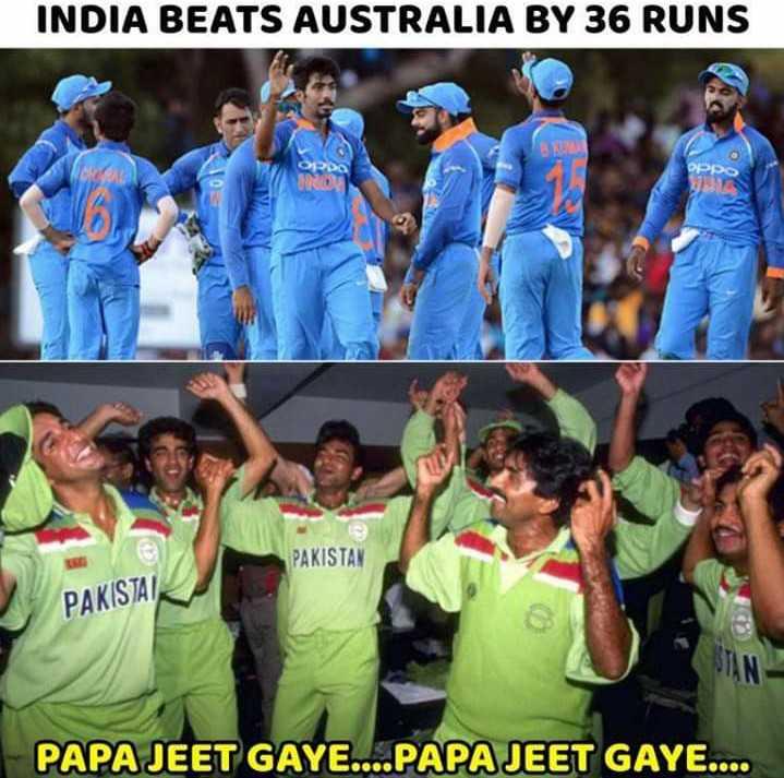 🏏 વર્લ્ડ કપ જોક્સ 😅 - INDIA BEATS AUSTRALIA BY 36 RUNS ODO PAKISTAN PAKISTAI STAN PAPA JEET GAYE . . . . PAPA JEET GAYE . . . . - ShareChat