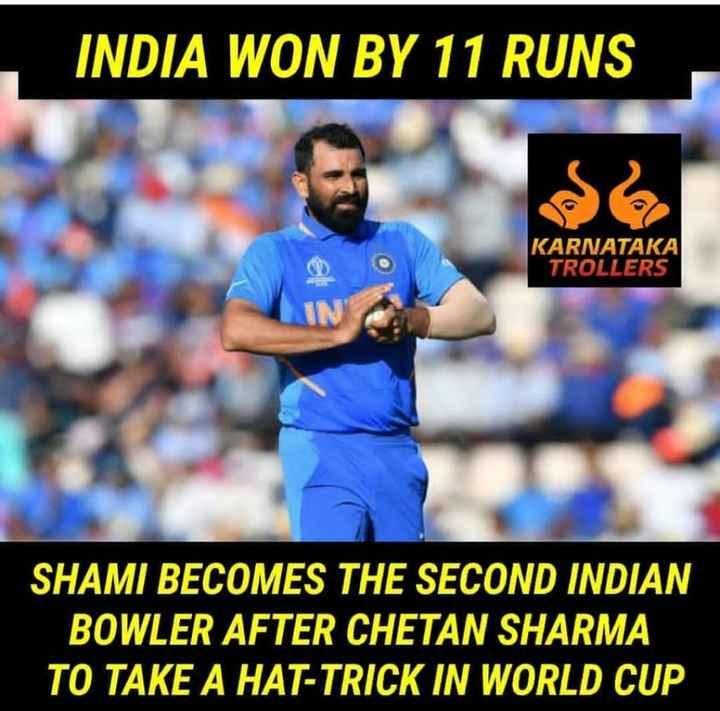 🏆 વર્લ્ડ કપ 2019 - | INDIA WON BY 11 RUNS KARNATAKA TROLLERS SHAMI BECOMES THE SECOND INDIAN BOWLER AFTER CHETAN SHARMA TO TAKE A HAT - TRICK IN WORLD CUP - ShareChat