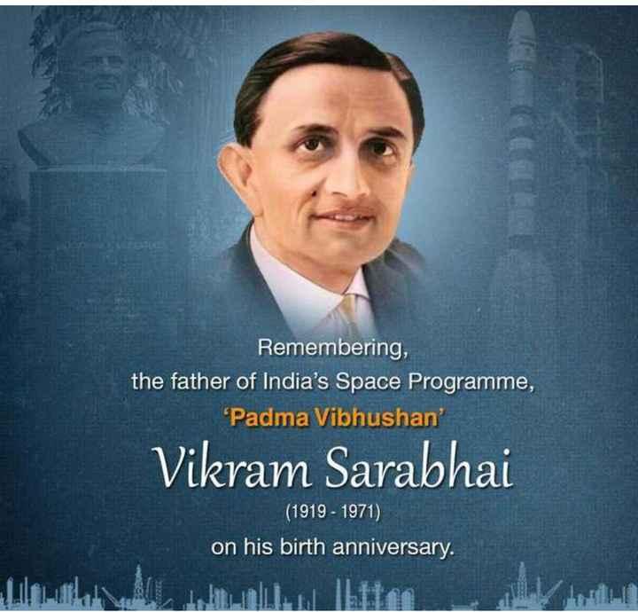💐 વિક્રમ સારાભાઈ જન્મજ્યંતિ - Remembering , the father of India ' s Space Programme , ' Padma Vibhushan Vikram Sarabhai ( 1919 - 1971 ) on his birth anniversary . - ShareChat