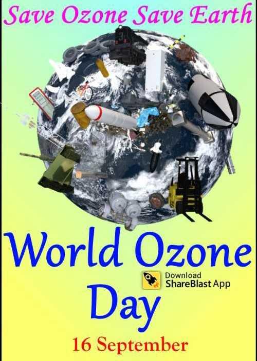 🏭 વિશ્વ ઓઝોન દિવસ - Save Ozone Save Earth World Ozone Day Download ShareBlast App 16 September - ShareChat