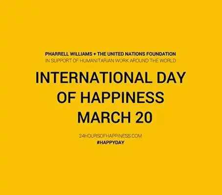 😊 વિશ્વ ખુશી દિવસ - PHARRELL WILLIAMS + THE UNITED NATIONS FOUNDATION IN SUPPORT OF HUMANITARIAN WORK AROUND THE WORLD INTERNATIONAL DAY OF HAPPINESS MARCH 20 24HOURSOFHAPPINESS . COM # HAPPYDAY - ShareChat