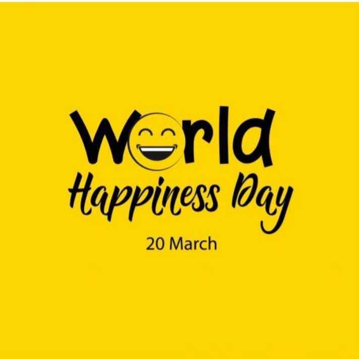 😊 વિશ્વ ખુશી દિવસ - World tappiness Day 20 March - ShareChat