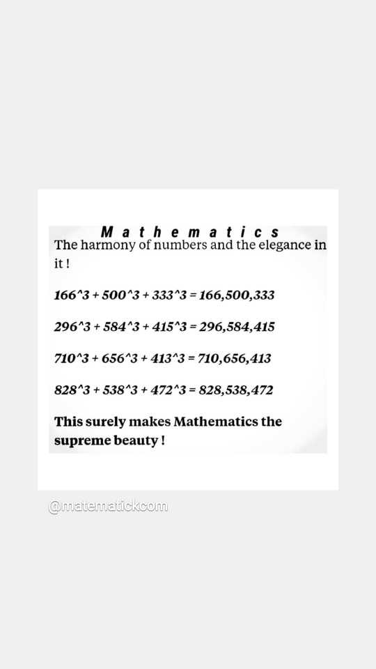 📐 વિશ્વ ગણિત દિવસ - Mathematics The harmony of numbers and the elegance in it ! 166 ^ 3 + 500 ^ 3 + 333 ^ 3 = 166 , 500 , 333 296 ^ 3 + 584 ^ 3 + 41543 = 296 , 584 , 415 710 ^ 3 + 656 ^ 3 + 413 ^ 3 = 710 , 656 , 413 828 ^ 3 + 538 ^ 3 + 472 ^ 3 = 828 , 538 , 472 This surely makes Mathematics the supreme beauty ! @ matematickcom - ShareChat