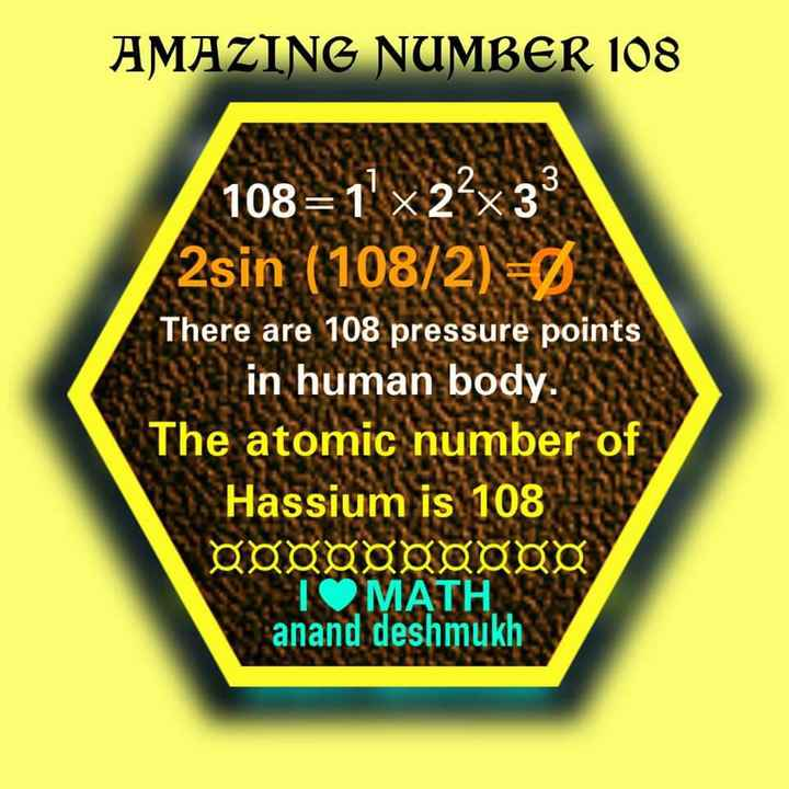 📐 વિશ્વ ગણિત દિવસ - AMAZING NUMBER 108 108 = 1 ' x2 - x3 2sin ( 108 / 2 ) There are 108 pressure points in human body . The atomic number of Hassium is 108 opdagoogoo ΟΜΑΤΗ anand deshmukh - ShareChat