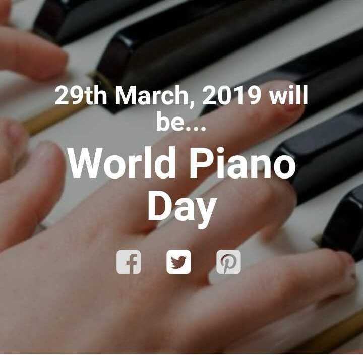 🎹 વિશ્વ પિયાનો દિવસ - 29th March , 2019 will be . . . World Piano Day - ShareChat