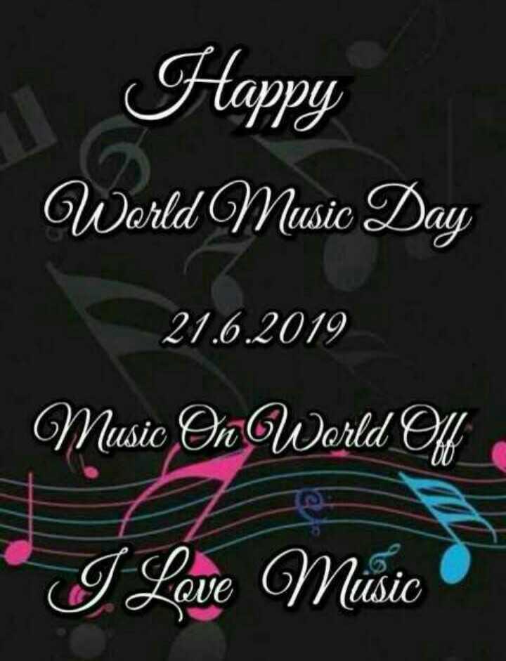 🎶 વિશ્વ સંગીત દિવસ - Happy   Warld Musite Day 21 . 6 . 2019 Music On World Of I Lave Music - ShareChat