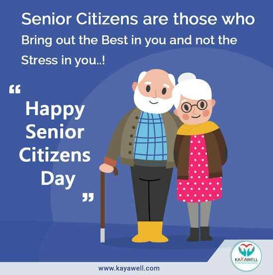👴 વિશ્વ સિનિયર સિટીઝન દિવસ - Senior Citizens are those who Bring out the Best in you and not the Stress in you . . ! Happy Senior Citizens Day KAX AWELL www . kayawell . com - ShareChat