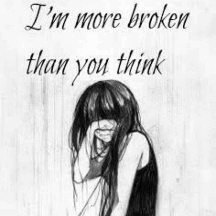 📷વ્હોટ્સએપ DP - I ' m more broken than you think - ShareChat