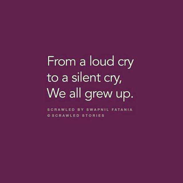 વ્હોટ્સએપ dp - From a loud cry to a silent cry , We all grew up . SCRAWLED BY SWAPNIL FATANIA O SCRAWLED STORIES - ShareChat