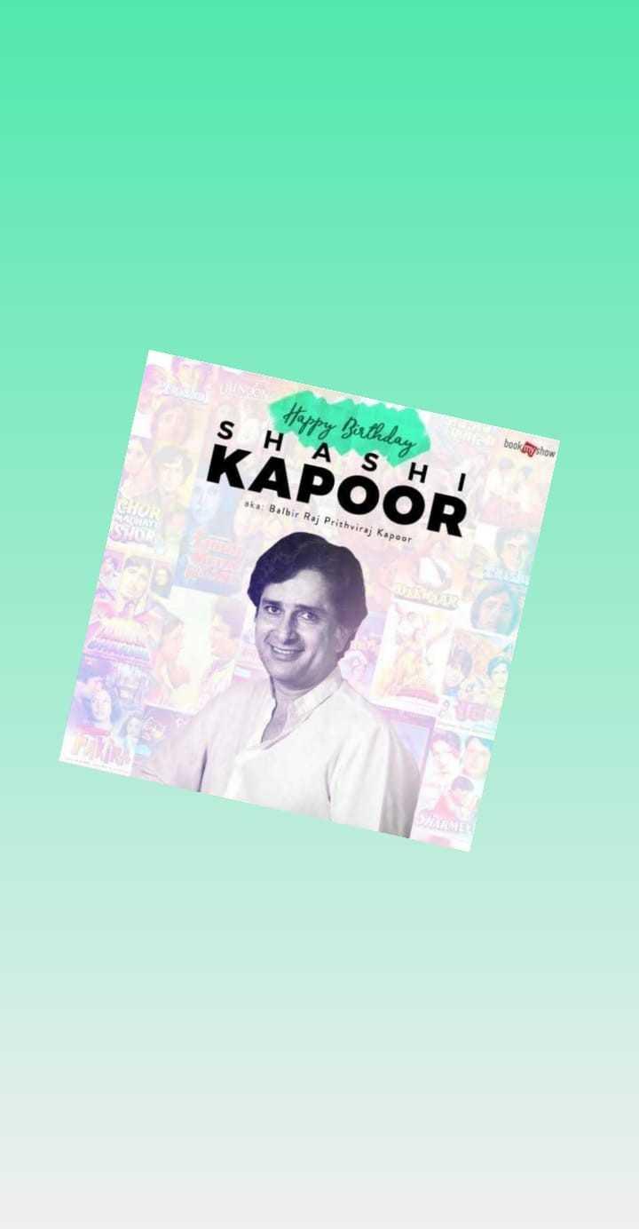 🙏 શશી કપૂર જન્મજ્યંતિ - Happy Birthday H bookmyshow KÄÑOOR ska : Balbir Raj Prithviraj Kapoor - ShareChat