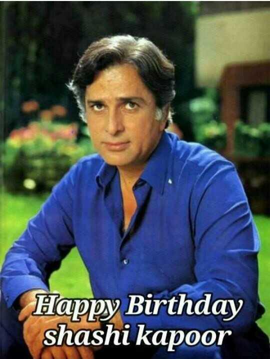 🙏 શશી કપૂર જન્મજ્યંતિ - Happy Birthday shashi kapoor - ShareChat