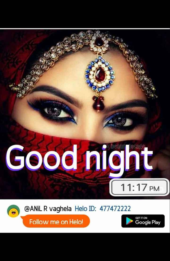 🌙 શુભરાત્રી - AGE : beau Tosage Good night | 11 : 17 PM @ ANIL R vaghela ID : 477472222 GET IT ON Follow me on ! Google Play Google Play - ShareChat