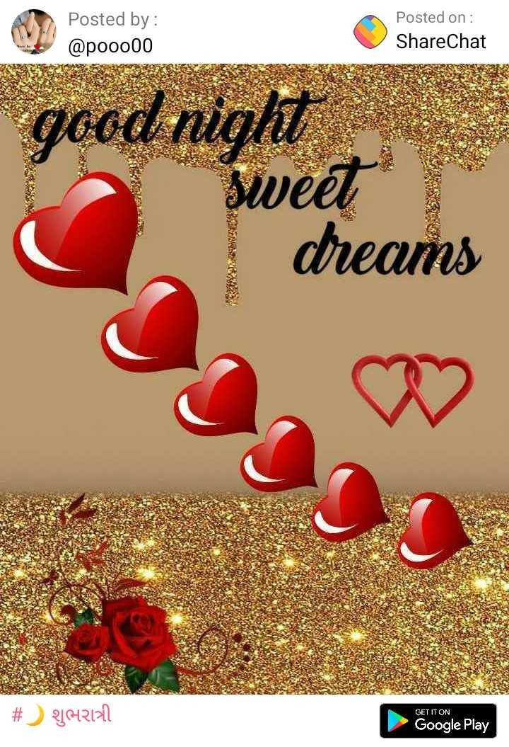 🌆 શુભ સાંજ - Posted by : @ pooo00 Posted on : ShareChat good night sweat dreams # 21642121 GET IT ON Google Play - ShareChat