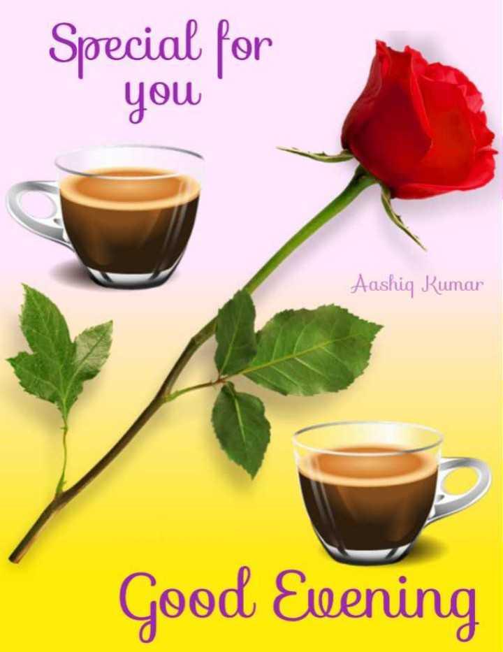 🌆 શુભ સાંજ - Special for you Aashiq Kumar Good Evening - ShareChat