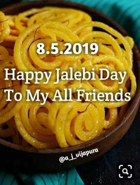 🥞 શેરચેટ જલેબી દિવસ - 8 . 5 . 2019 Happy Jalebi Day To My All Friends @ a _ j _ vijapura - ShareChat