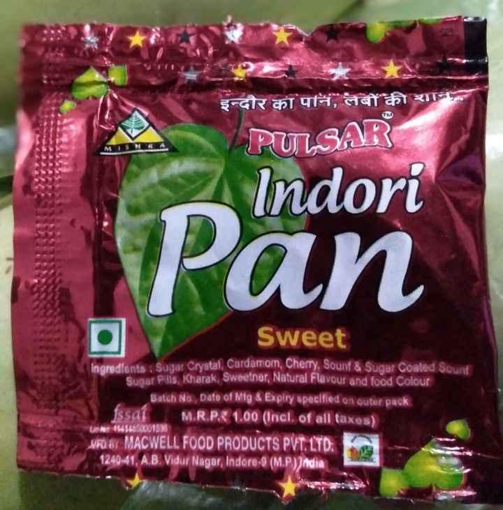 🍀 શેરચેટ પાન દિવસ - grat CT , statt RT PULSAR Indori Pan Sweet Sugar Crystal Cardamom , Cherry , Sounf & Sugar Coated Sound Sugar Pills , Kharak , Sweetner , Natural Flavour and food Colour Batch No Date of Mtg & Expiry specified on outer pack Essai M . R . P . : 1 . 00 ( Incl . of all taxes ) MFO BY MACWELL FOOD PRODUCTS PVT . LTD : 1240 - 41 , A . B . Vidur Nagar , Indore - 9 ( M . P . ) ; ndia Le 1141480001536 - ShareChat