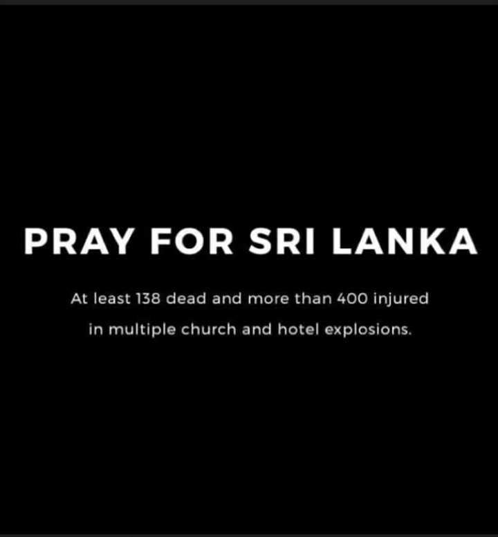 💣 શ્રીલંકામાં સીરિયલ બ્લાસ્ટ - PRAY FOR SRI LANKA At least 138 dead and more than 400 injured in multiple church and hotel explosions . - ShareChat