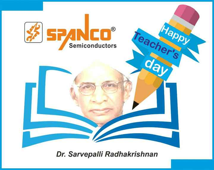 🙏 સર્વપલ્લી રાધાકૃષ્ણ જન્મજયંતિ - SPANCO Happy Teacher ' s day Semiconductors Dr . Sarvepalli Radhakrishnan - ShareChat
