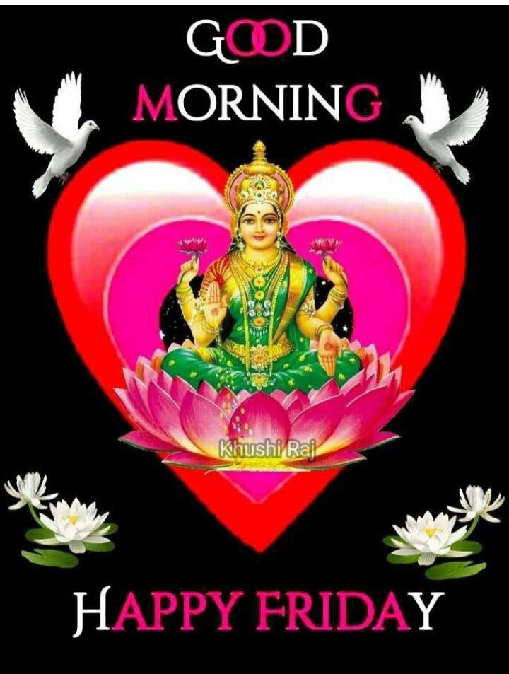 🌅 સુપ્રભાત 🙏 - GOD MORNING Khushi Raj HAPPY FRIDAY - ShareChat