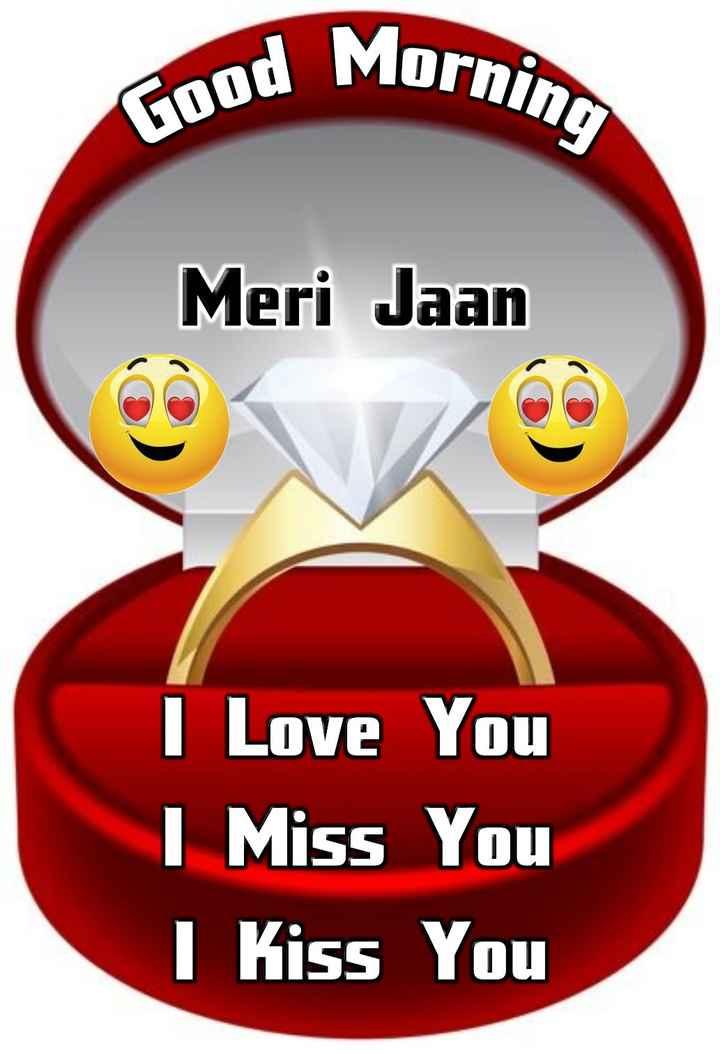 🌅 સુપ્રભાત - Morning Good Mor Meri Jaan I Love You I Miss You I Kiss You - ShareChat