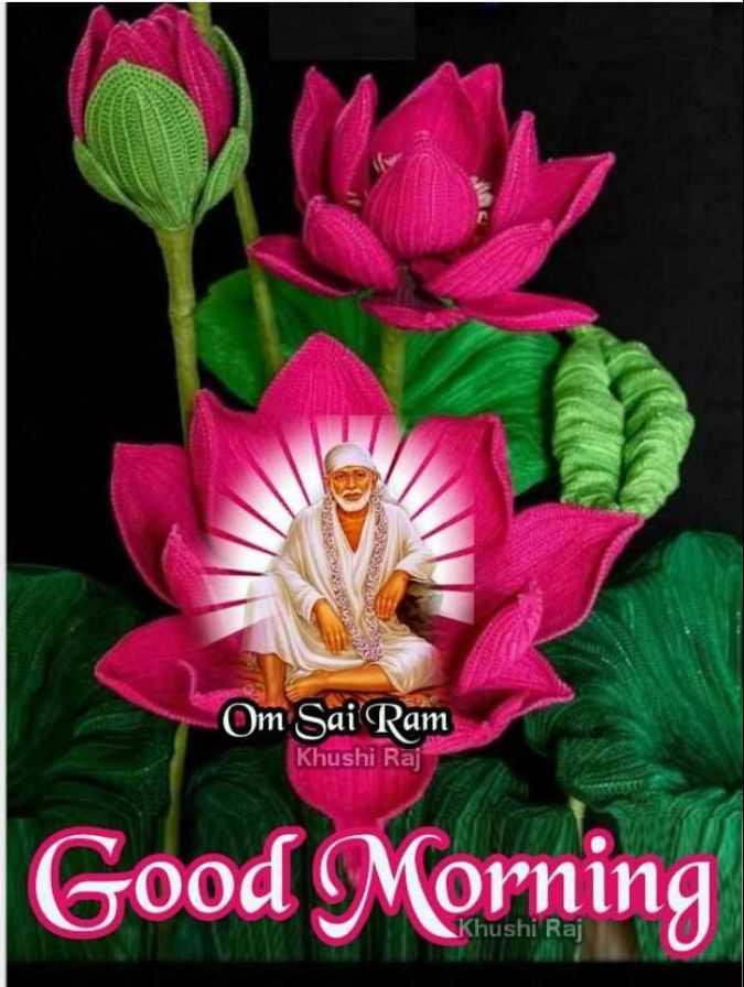 🌅 સુપ્રભાત - Om Sai Ram Khushi Raj Good Morning Khushi Raj - ShareChat
