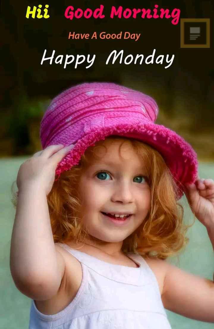 🌅 સુપ્રભાત 🙏 - Hii Good Morning , Have A Good Day Happy Monday - ShareChat