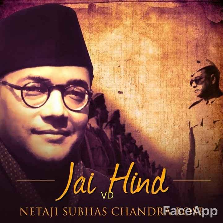 🙏 સુભાષચંદ્ર બોઝ પુણ્યતિથિ - Jai Hind NETAJI SUBHAS CHANDRFace App - ShareChat