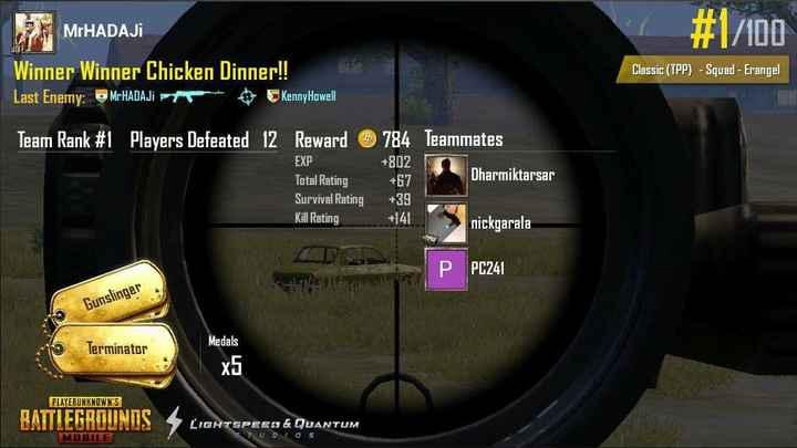 👌 સ્ટીકર માટે ફોટા - # 1 / 100 MrHADAJI Winner Winner Chicken Dinner ! ! Last Enemy : MrHADAJi T KennyHowell Classic ( TPP ) - Squad - Erangel Team Rank # 1 Players Defeated 12 Reward EXP 784 Teammates + 802 + 67 Dharmiktarsar Total Rating Survival Rating Kill Rating + 39 + 141 nickgarala PC241 Gunslinger Medals Terminator x5 PLAYERUNKNOWN ' S LIGHTSPEEA & QUANTUM STUDIOS IMORTE - ShareChat