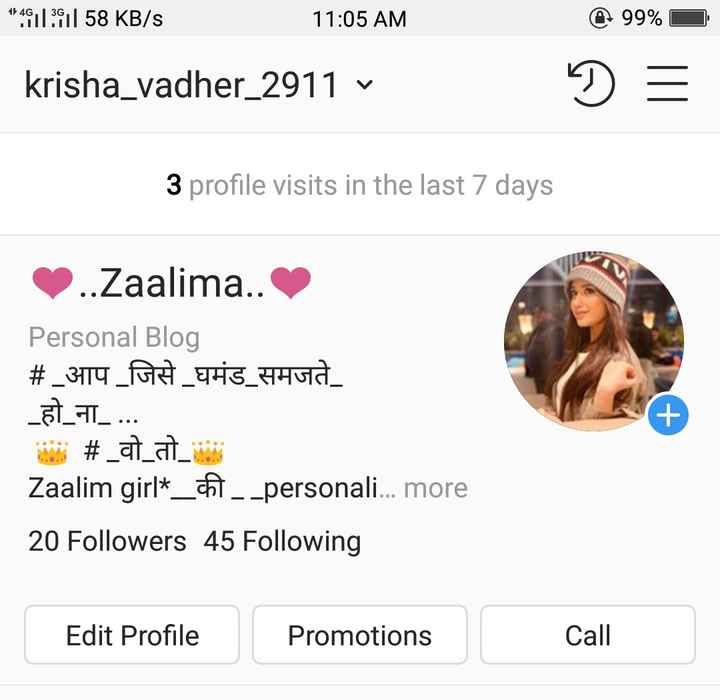 🎴 સ્ટેટ્સ ફોટો - * 49113911 58 KB / S 11 : 05 AM @ 99 % O krisha _ vadher _ 2911 v D = 3 profile visits in the last 7 days . . Zaalima . . Personal Blog # _ 3119 _ FOR _ THE _ HHuld _ _ JL _ . . . # _ at _ a _ Zaalim girl * _ _ _ personali . . . more 20 Followers 45 Following Edit Profile Promotions Call - ShareChat