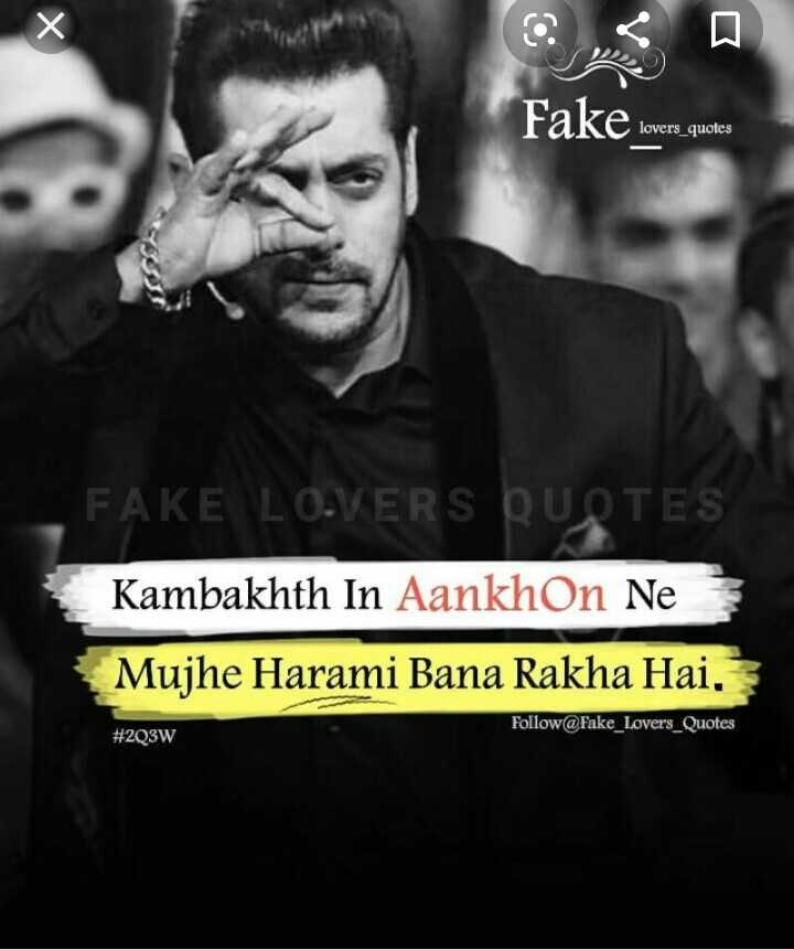 🎴 સ્ટેટ્સ ફોટો - Fake lovere quotes lovers _ quotes FAKE LOVERS QUOTES Kambakhth In Aankhon Ne Mujhe Harami Bana Rakha Hai , Follow @ Fake _ Lovers _ Quotes # 2Q3W - ShareChat