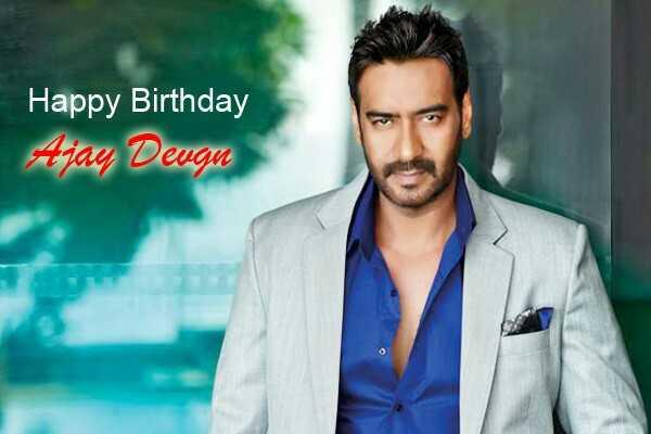 🎂 હેપી બર્થ ડે: અજય દેવગન - Happy Birthday Ajay Devga - ShareChat