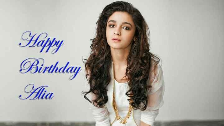 🍫 હેપી બર્થ ડે: આલિયા ભટ્ટ - Happy Birthday Alia - ShareChat