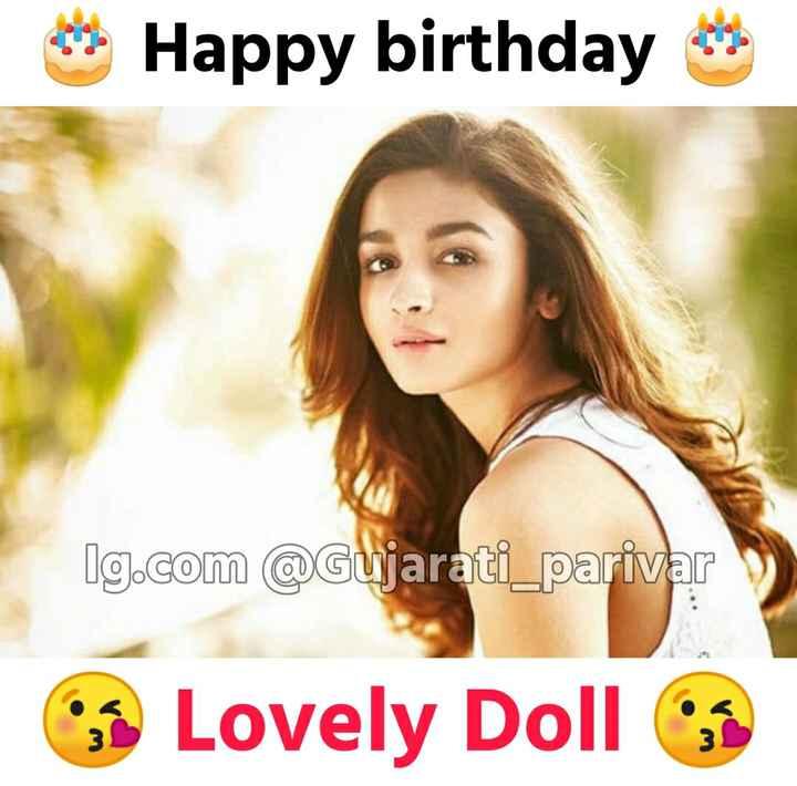 🍫 હેપી બર્થ ડે: આલિયા ભટ્ટ - Happy birthday lg . com @ Gujarati _ parivar Lovely Doll - ShareChat